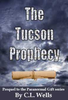 Ebook cover: The Tucson Prophecy - prequel to the Paranormal Gift series