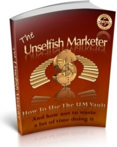 Ebook cover: How To Use The Unselfish Marketer's Vault