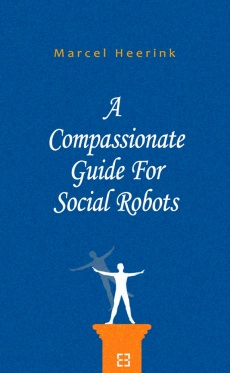 Ebook cover: A Compassionate Guide For Social Robots