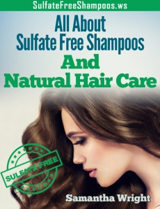 Ebook cover: All About Sulfate Free Shampoos And Natural Hair Care