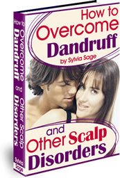 Ebook cover: How To Overcome Dandruff And Other Scalp Disorders