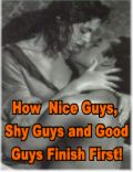 Ebook cover: Nice Guys, Shy Guys and Good Guys Are Not Doomed To Finish Last With Women