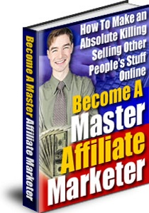 Ebook cover: Become A Master Affiliate Marketer