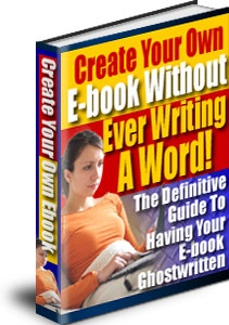 Ebook cover: Create Your Own E-Book Without Ever Writing One Word