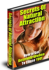 Ebook cover: Secrets of Natural Attraction:  How to Get Desirable Women To Chase You