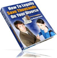 Ebook cover: How To Legally Save Thousands On Your Divorce